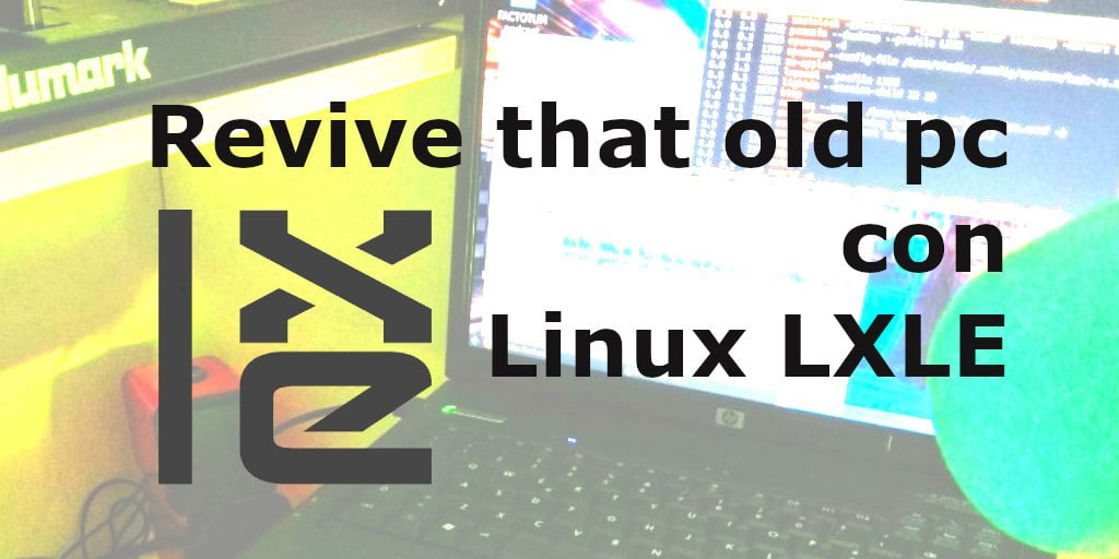 revive that old pc con Linux LXLE